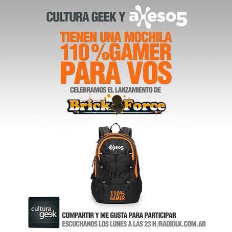 sorteo cultura geek argentina Axeso5 brick force premio mochila!